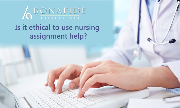Is it ethical to use nursing assignment help?